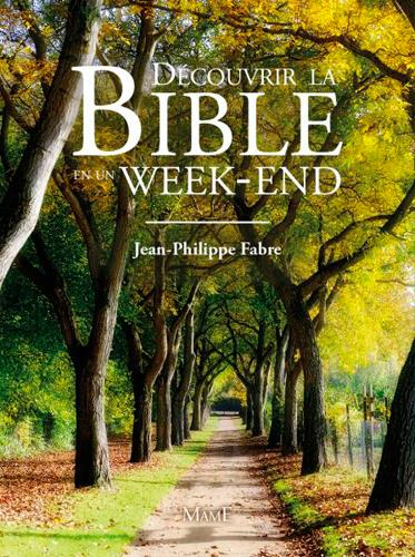 DECOUVRIR LA BIBLE EN UN WEEK-END